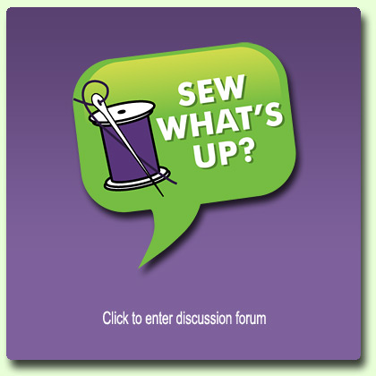 Sew What's Up: Click To Enter Discussion Forum